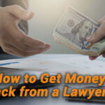 How-to-Get-Your-Money-Back-from-A-Lawyer
