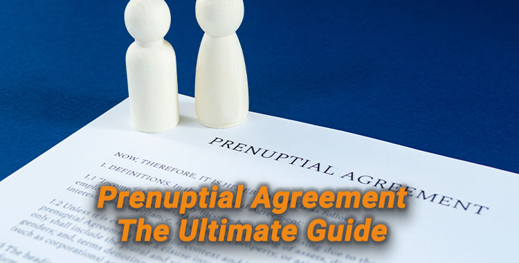 Prenuptial Agreement: The Ultimate Guide