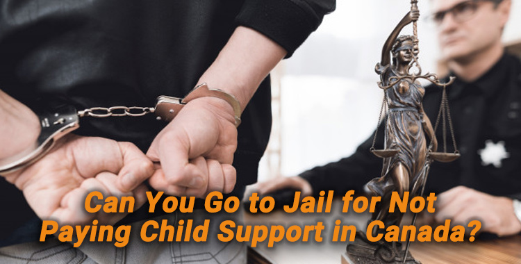Can You Go to Jail for Not Paying Child Support in Canada?