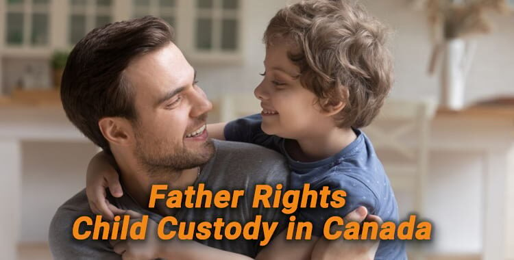 Father Rights Child Custody in Canada