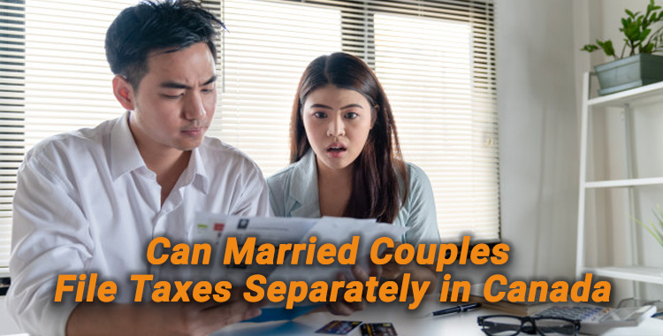 Married Couples File Taxes Separately in Canada